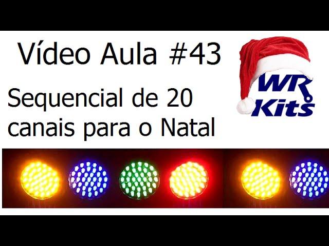 SEQUENCIAL DE 20 CANAIS PARA O NATAL | Vídeo Aula #43