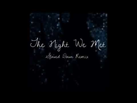 The Night We Met Slowed Down Remix