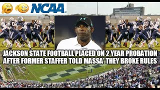 JACKSON STATE FOOTBALL PLACED ON 2 YEAR PROBATION AFTER FORMER STAFFER TOLD MASSA' THEY BROKE RULES