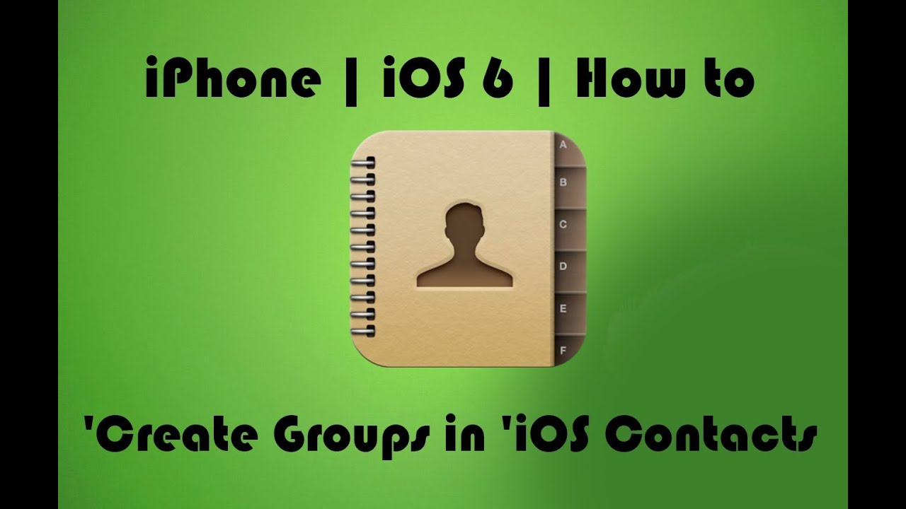 how to create groups on iphone iphone ios 6 how to create groups in ios contacts 4777