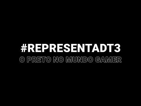 #REPRESENTADT3 - O preto no mundo gamer