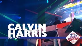 Calvin Harris - 'My Way' (Live At Capital's Jingle Bell Ball 2016)