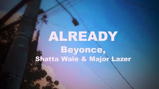 ALREADY Beyonce, Shatta Wale & Major Lazer (Lyrics)