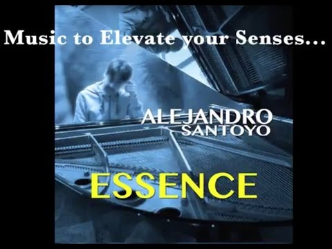 New Compilation Album: ESSENCE by Alejandro Santoyo (Music to Uplift your Spirit)