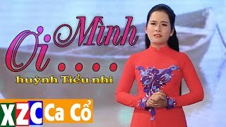 Tân Cổ Mình Ơi (#MO) - Huỳnh Tiểu Nhi
