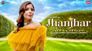 Jhanjhar Kanika Kapoor Ft Deep Money