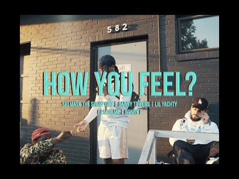HOW YOU FEEL? ft. Ski Mask The Slump God, Danny Towers & Lil Yachty