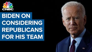 Joe Biden says he's considering Republicans for his team