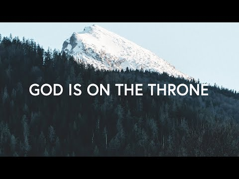 Planetshakers ~ God Is On The Throne (Lyrics)