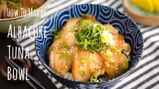 How to Make Albacore Tuna Bowl