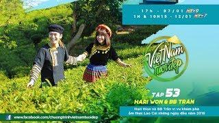Hari Won hóa cô gái H'Mong, múa tưng bừng cùng BB Trần tại Lào Cai | Việt Nam Tươi Đẹp