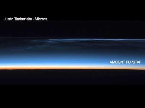 Baixar Mirrors - Justin Timberlake (Ambient Popstar Remix)