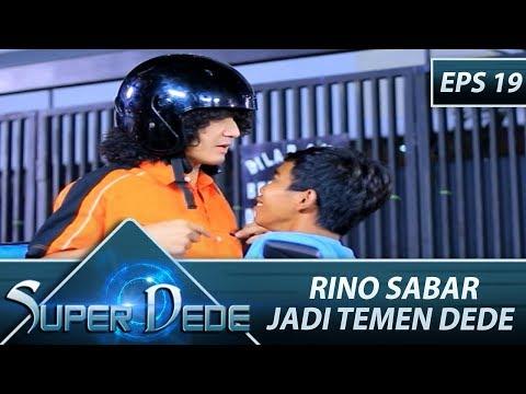 Rino Selalu Sabar Jadi Sahabat Dede - Super Dede Eps 19 Part 2