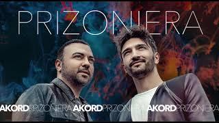 AKORD – Prizoniera I Official Audio