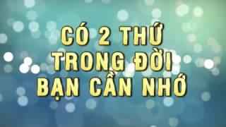 Ý nghĩa cuộc sống tập 6: CHỈ CÓ 2 ĐIỀU THÔI