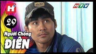 Người Chồng Điên - Tập 29   Phim Tâm Lý Việt Nam 2017