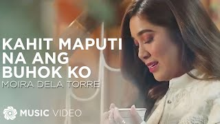 Moira Dela Torre - Kahit Maputi Na Ang Buhok Ko | The Hows of Us OST (Official Music Video)