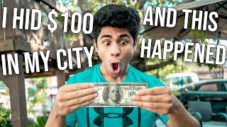 I HID $100 IN MY CITY AND THIS HAPPENED...