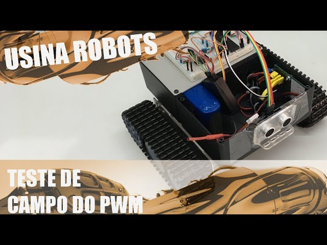 TESTE DE CAMPO DO PWM | Usina Robots US-2 #055