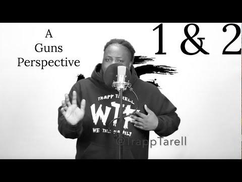 Trapp Tarell - A Guns Perspective (Pt 1 & 2)