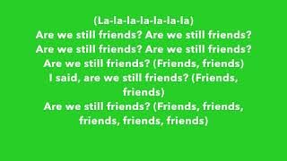 Tyler, the Creator ft  Pharell - ARE WE STILL FRIENDS? (lyrics)