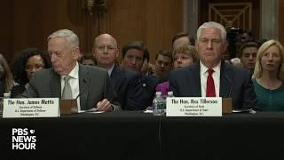 WATCH: Tillerson, Mattis testify before Senate Foreign Relations Committee