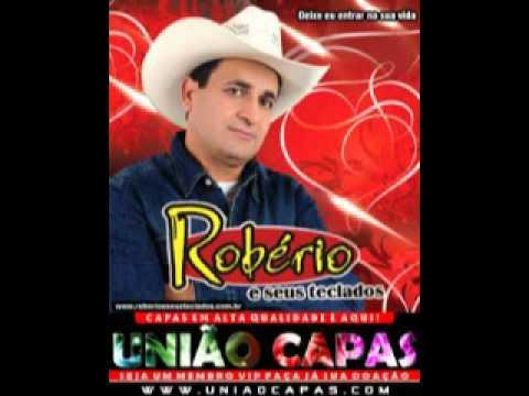 Baixar Robério E seus Teclados - música nova 2013 - DVD 2013 - declaração de amor- lançamento .