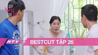 (Bestcut) GẠO NẾP GẠO TẺ - Tập 26 | Kiệt bị mẹ vợ trách không tiền còn rách việc - 20H, 03/07