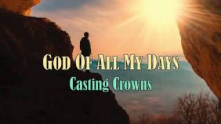 God Of All My Days - Casting Crowns - with Lyrics