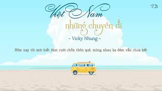 [ Lyric ] VIỆT NAM NHỮNG CHUYẾN ĐI - VICKY NHUNG
