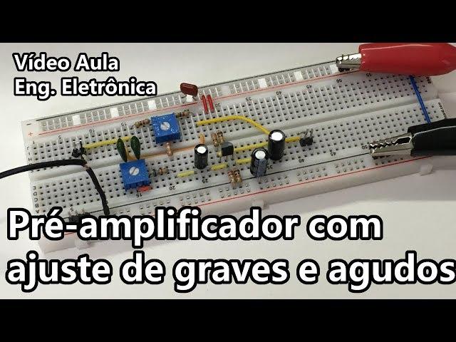PRÉ AMPLIFICADOR COM AJUSTE DE GRAVES E AGUDOS (BEM FÁCIL!) | Vídeo Aula #307