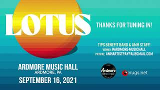 Lotus LIVE from Ardmore Music Hall, Ardmore, PA - Thursday, 9/16/2021