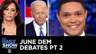 Votegasm 2020: June Democratic Debates - Night Two | The Daily Show