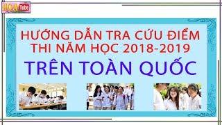 Hướng dẫn tra cứu điểm thi TOÀN QUỐC 2019  | NHANH & CHÍNH  XÁC NHẤT