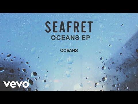 Seafret - Oceans [Audio]