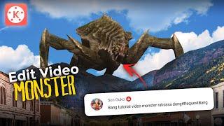 Cara Edit Video Monster Raksasa di Hp Android | KINEMASTER TUTORIAL #44