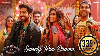 Sweety Tera Drama – Bareilly Ki Barfi
