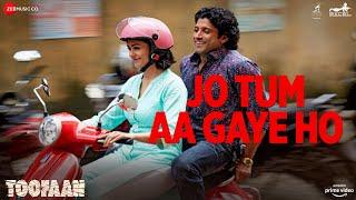 Jo Tum Aa Gaye Ho Arijit Singh Javed Akhtar (Toofaan)