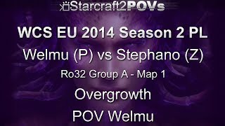 SC2 HotS - WCS EU 2014 S2 PL - Welmu vs Stephano - Ro32 Group A - Map 1 - Overgrowth - Welmu