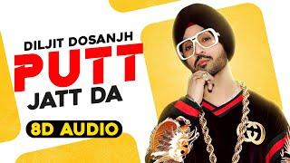 Putt Jatt Da (8D Audio) – Diljit Dosanjh