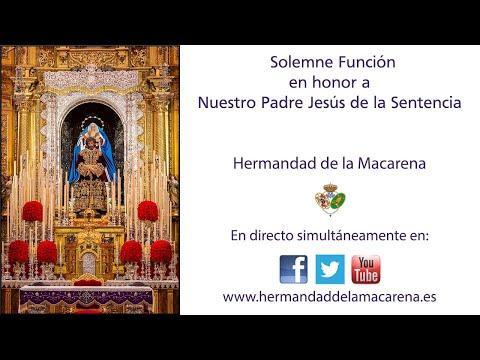 Solemne Función en honor a Nuestro Padre Jesús de la Sentencia - Hermandad de la Macarena -