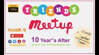 High School Friends Meet up after 10 years | Govt High School Baghban Pura Lahore | GupShup Vlog:9