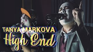 Tower Sessions | Tanya Markova - High End S04E03