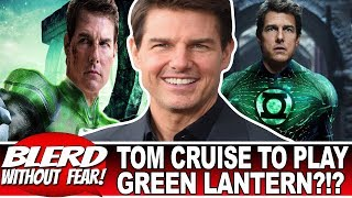Tom Cruise Is Green Lantern Hal Jordan In Green Lantern Corps Moveie? (Blerd News)