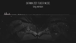 BATMAN 2021 TEASER MUSIC | Long Version |