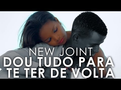 Baixar New Joint - Dou Tudo Para Te Ter De Volta