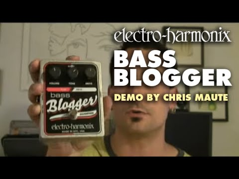 Bass Blogger - Demo by Chris Maute - Distortion/ Overdrive