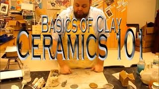 Basics of Clay: Ceramics 101