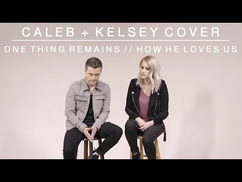 Worship Medley - One Thing Remains / How He Loves Us | Caleb + Kelsey Mashup