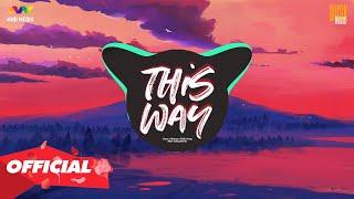 THIS WAY - CARA x NOWAY x KHẮC HƯNG ( MINH TƯỜNG REMIX ) | GAMING MUSIC MIX 1 HOUR